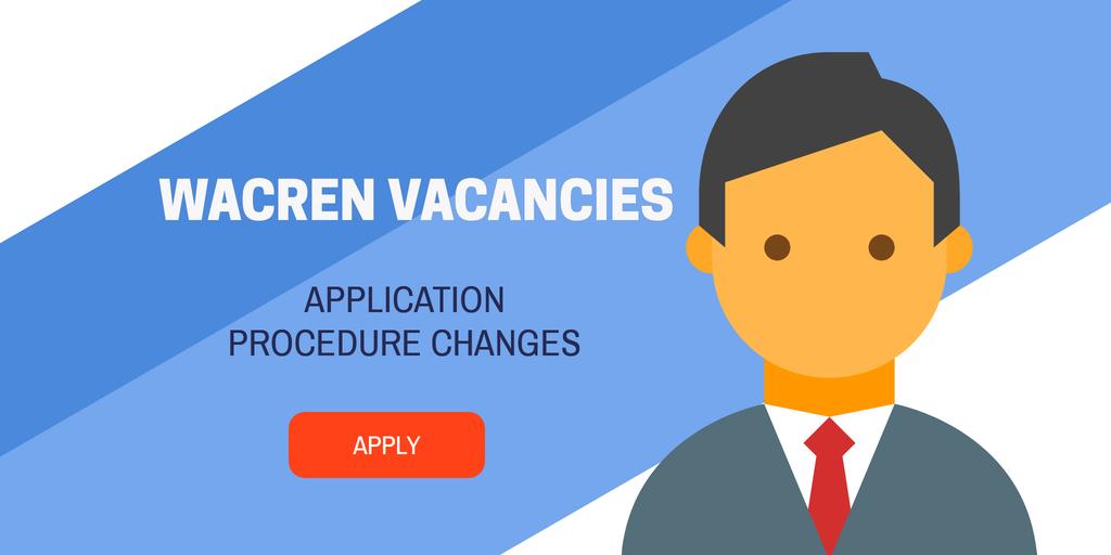WACREN Changes Vacancies Application Procedure