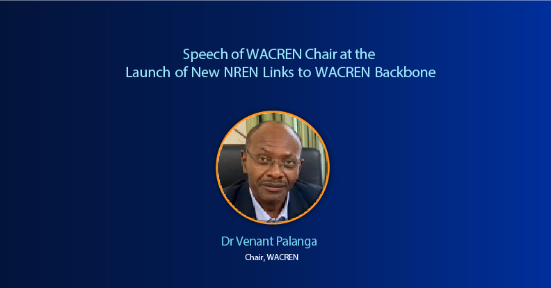 Speech by WACREN Board Chair at the Launch of Three New Links to WACREN Backbone